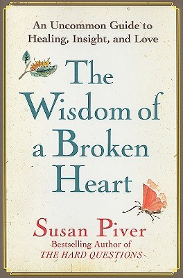 Download eBooks The Wisdom of a Broken Heart: An Uncommon Guide to