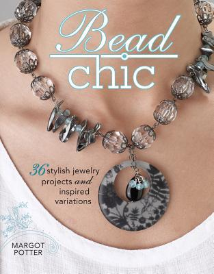 Bead Chic by Margot Potter