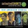 Selected Shorts: New American Stories