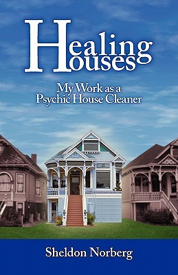 Healing Houses: My Work as a Psychic House Cleaner