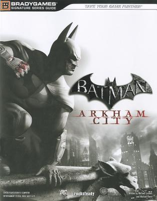 Batman: Arkham City Signature Series Guide