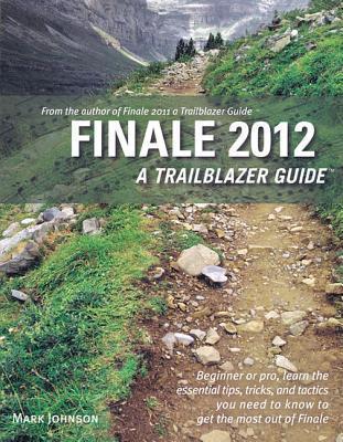 Finale 2012: A Trailblazer Guide