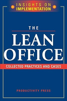 The Lean Office: Collected Practices & Cases