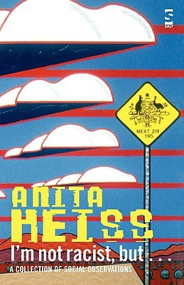 I'm Not Racist, But ... by Anita Heiss
