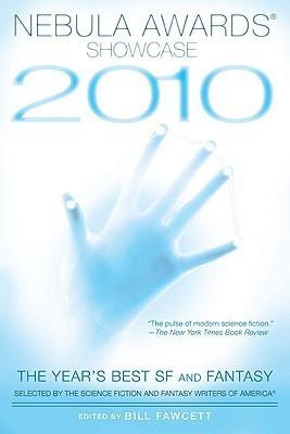 Nebula Awards Showcase 2010: The Year's Best SF and Fantasy