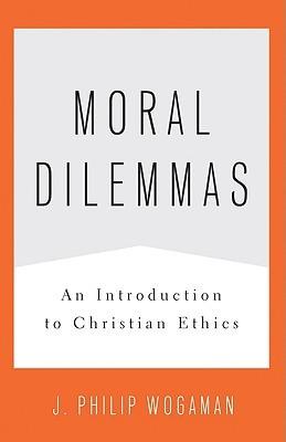 Moral Dilemmas: An Introduction to Christian Ethics