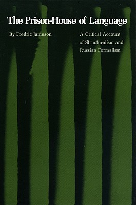 The Prison-House of Language: A Critical Account of Structuralism and Russian Formalism