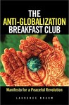 The Anti-Globalization Breakfast Club: Dialogues with the Globally Discontented