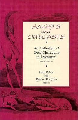 Angels and Outcasts: An Anthology of Deaf Characters in Literature