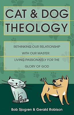 Cat and Dog Theology by Bob Sjogren