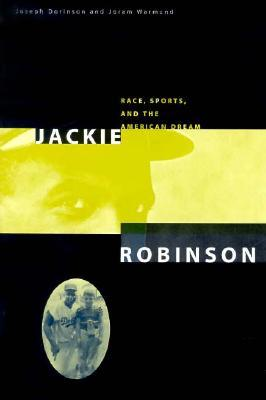 Jackie Robinson: Race, Sports and the American Dream