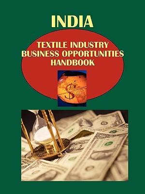 India Textile Industry Business Opportunities Handbook