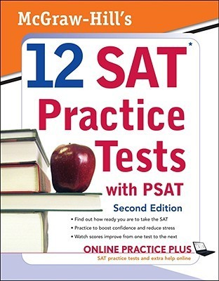 McGraw-Hill's 12 SAT Practice Tests and PSAT