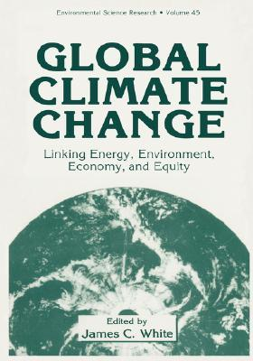 Global Climate Change: Linking Energy, Environment, Economy and Equity