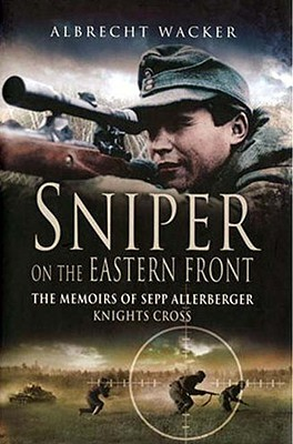 sniper-on-the-eastern-front-the-memoirs-of-sepp-allerberger-knights-cross