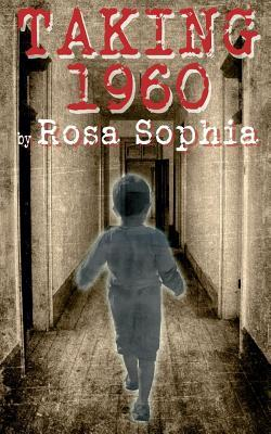 Taking 1960 by Rosa Sophia