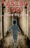 Taking 1960 by Rosa Sophia