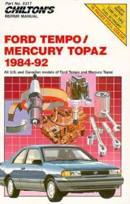 Chilton's Repair Manual: Ford Tempo/Mercury Topaz 1984-92
