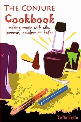 The Conjure Cookbook by Talia Felix