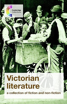 Victorian Literature: A Collection of Fiction and Non-Fiction