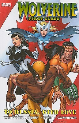 Ebook Wolverine: First Class - To Russia, With Love by Fred Van Lente PDF!