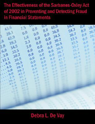 The Effectiveness of the Sarbanes-Oxley Act of 2002 in Preventing and Detecting Fraud in Financial Statements