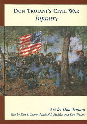 Don Troiani's Civil War Infantry