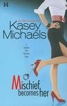 Mischief Becomes Her (Sunshine Girls, #2)