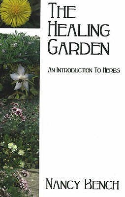 The Healing Garden: An Introduction to Herbs
