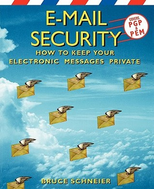 Ebook E-Mail Security: How to Keep Your Electronic Messages Private by Bruce Schneier DOC!