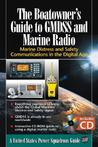 The Boatowner's Guide to GMDSS and Marine Radio: Marine Distress and Safety Communications in the Digital Age [With CDROM]