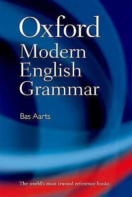Oxford modern english grammar by bas aarts 10890044 fandeluxe Images