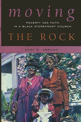 Moving the Rock: Poverty and Faith in a Black Storefront Church