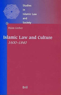 Islamic Law and Culture, 1600-1840