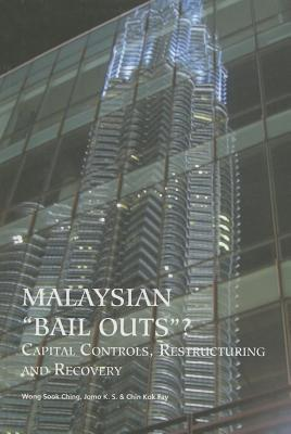 Malaysian 'Bail Outs'? Capital Controls, Restructuring and Recovery