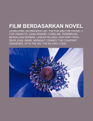 Film Berdasarkan Novel: CA-Bau-Kan, Schindler's List, the Fox and the Hound, V for Vendetta, Sang Pemimpi, Coraline, Perempuan Berkalung Sorban