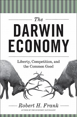 The Darwin Economy - Liberty, Competition, and the Common Good