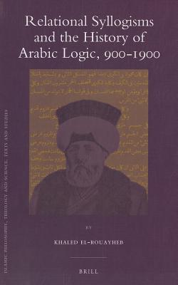 relational-syllogisms-and-the-history-of-arabic-logic-900-1900