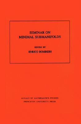 Seminar on Minimal Submanifolds