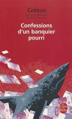 Confessions D Un Banquier Pourri