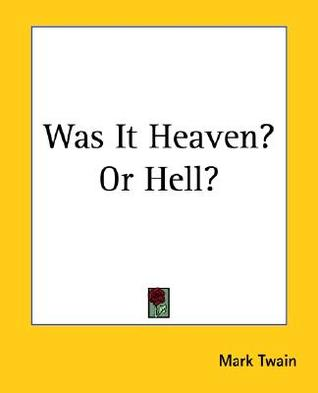 Was It Heaven or Hell?