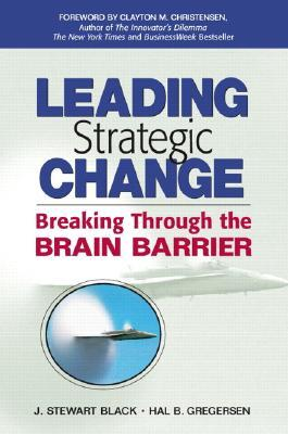 Leading Strategic Change by J. Stewart Black