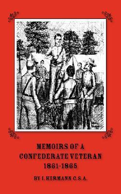Memoirs of a Confederate Veteran 1861 - 1865