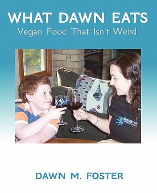 What Dawn Eats by Dawn M. Foster