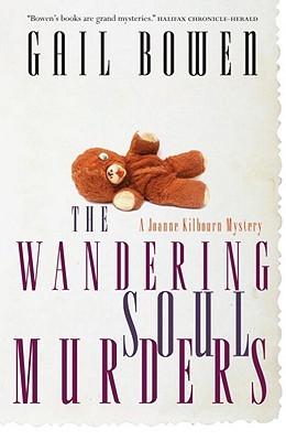 The Wandering Soul Murders (A Joanne Kilbourn Mystery #3)