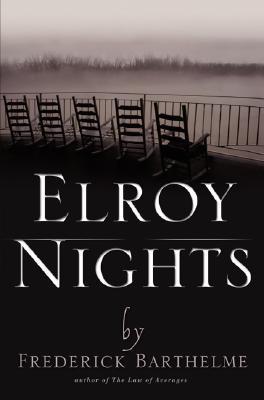 Elroy Nights by Frederick Barthelme