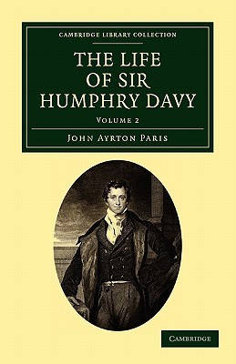 The Life of Sir Humphry Davy - Volume 2
