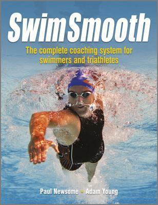 Swim Smooth by Paul Newsome