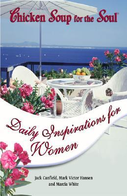 Chicken Soup for the Soul: Daily Inspirations for Women