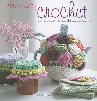 CuteEasy Crochet: Learn to crochet with these 35 adorable projects